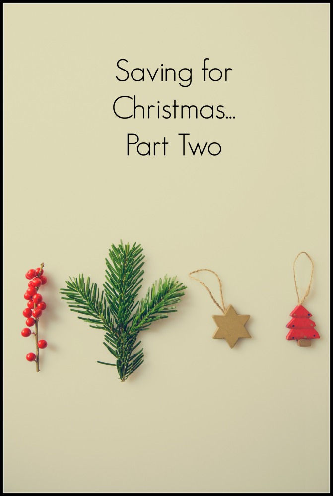 Saving for Christmas Part Two